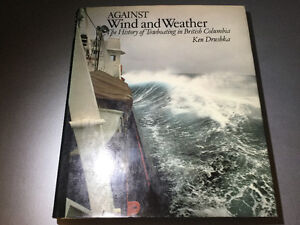 Against Wind & Weather: History of Towboating in B.C Ken Drushka