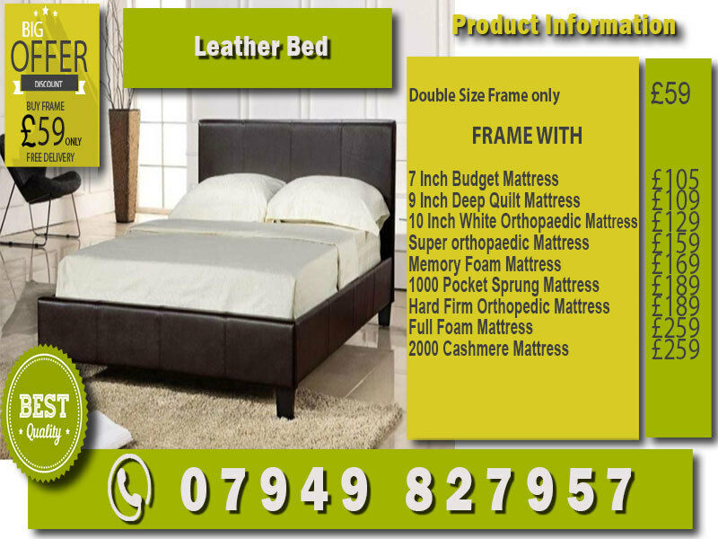 BRAND NEW DOUBLE LEATHER BEDin Highgate, LondonGumtree - CONDITION Brand New flatpacked SIZE Double 4ft6 X6ft3 190 X135cm Small Double 4ft X6ft3 190 X120cm Other sizes available Single 10 Kingsize 40 extraPRICE Double Bed and 11inch mattress 149 Frame only 79