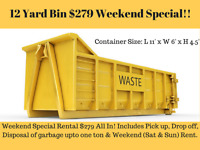 Dumpster Bin rental only for $279 Weekend Special!!