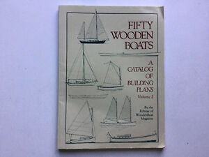 Fifty Wooden Boats Building Plans Catboat Dinghy Canoe Sailboat
