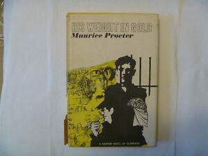 HIS WEIGHT IN GOLD by Maurice Procter - Hardcover with d/j