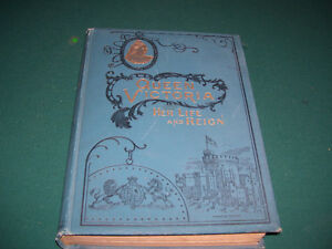 Queen Victoria  -- Her Life and Reigh  Published 1896