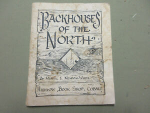 BACKHOUSES OF THE NORTH BY MURIEL E. NEWTON-WHITE- COBALT ONT.