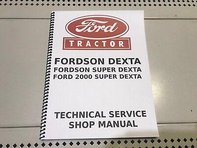 Fordson Dexta Super Dexta Ford 2000 Super Dexta Technical Service Shop Manual