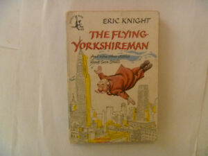THE FLYING YORKSHIREMAN by Eric Knight - 1948 Paperback
