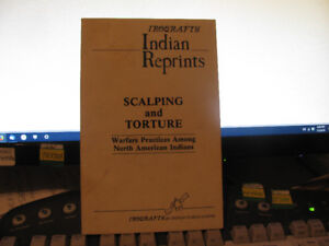 Scalping - Torture: Warfare Practices Among  American Indians