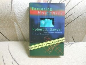 Factoring Humanity by Robert Sawyer Signed First Edition Sci Fi