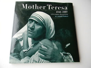 Mother Teresa 1910-1997 Pictorial Biography By Joanna Hurley