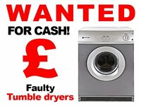 WANTED FAULTY USED TUMBLE DRYERS - JOB LOTS - FOR CASH - ANY QUANTITY