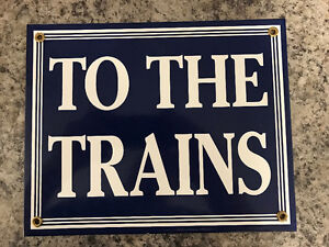 Metal train sign - To The Trains
