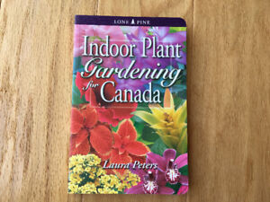 """""""Indoor Plant Gardening for Canada"""" - Laura Peters (like new)"""