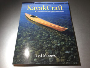 Kayak Craft- Fine Woodstrip Kayak Construction by Ted Moores