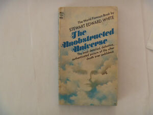 The Unobstructed Universe by Stewart Edward White - 1970 PB