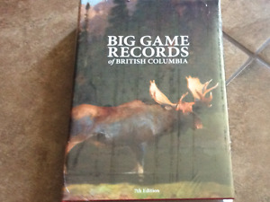 BIG GAME RECORDS OF BRITISH COLUMBIA  7th EDITION
