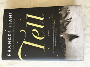 Tell by Francis Itani, hardcover, great condition