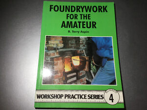 Foundrywork for the Amateur Metal Casting Greensand Molds