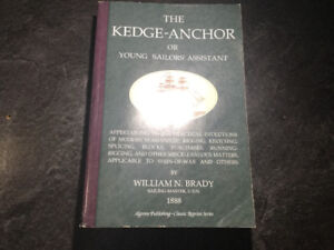 The Kedge-Anchor or Young Sailors' Assistant By William N. Brady