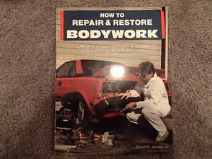 How To Repair & Restore BODYWORK by David H. Jacobs, Jr.