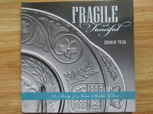 FRAGILE AND FANCIFUL by Deborah Trask - 2011