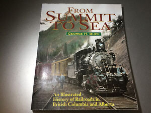 From Summit to Sea:  History of Railroads in BC and Alberta