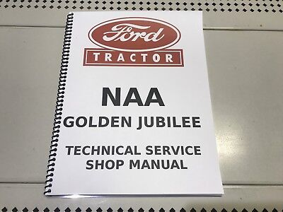 Ford Naa Golden Jubilee Technical Service Shop Repair Manual