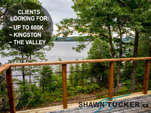 Buyers Looking For: Waterfront up to 600K - Valley/Kingston