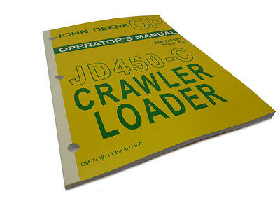 John Deere Jd450-c Crawler Loader Operators Owners Maintance Manual Jd 450-c