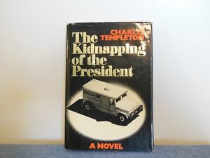 THE KIDNAPPING OF THE PRESIDENT Charles Templeton