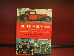 The Fun of Old Cars: Collecting and Restoring Antique, Classic a