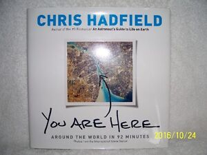 YOU ARE HERE -By Chris Hadfield/ Canadian Astronaut