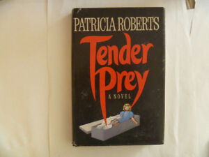 TENDER PREY by Patricia Roberts - 1983 Hardcover/dust jacket