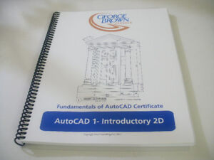 George Brown College AutoCAD1 - Introductory 2D  Course Handbook