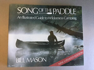Song Of The Paddle Guide To Wilderness Camping by Bill Mason