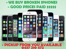 WE BUY BROKEN IPHONES-GOOD PRICES-PICK UP FROM YOU-ECO FRIENDLY Klemzig Port Adelaide Area Preview
