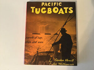 Pacific Tugboats Parade Of Tugs, Ships And Men by Gordon Newell