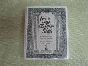 HOW TO RAISE CHRISTIAN KIDS in Audio (4 Tapes), Ty Gibson