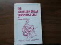 The 100 Milion Dollar Conspiracy Case  by Joseph S. Williams