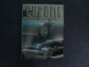 Chrome Glamour Cars Of the Fifties. 1950 to 1959.