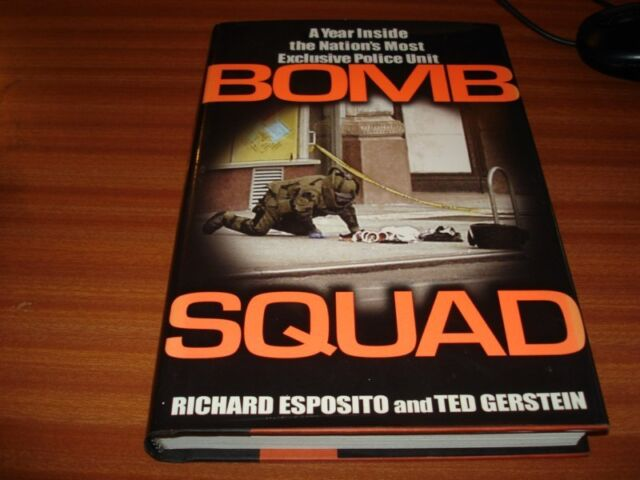 BOMB SQUAD BY RICARD ESPOSITO AND TED GERSTEIN NYPD NEW YORK