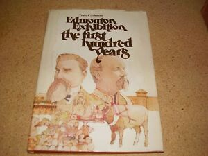 Edmonton Exhibition The First Hundred Years Hard Cover Book