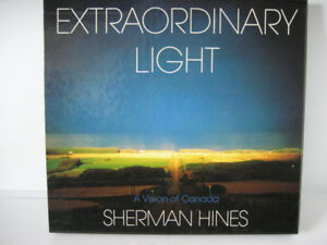 Extraordinary Light, A Vision of Canada by Sherman Hines