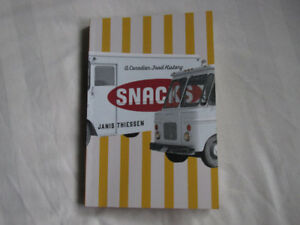 Snacks: A Canadian Food History, Janis Thiessen