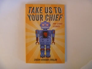 TAKE US TO YOUR CHIEF And Other Stories by Drew Hayden Taylor