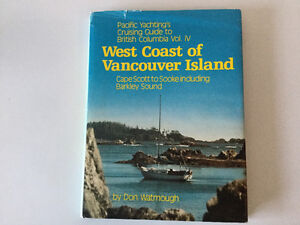 West Coast Vancouver Island Cape Scott to Sooke Cruising Guide