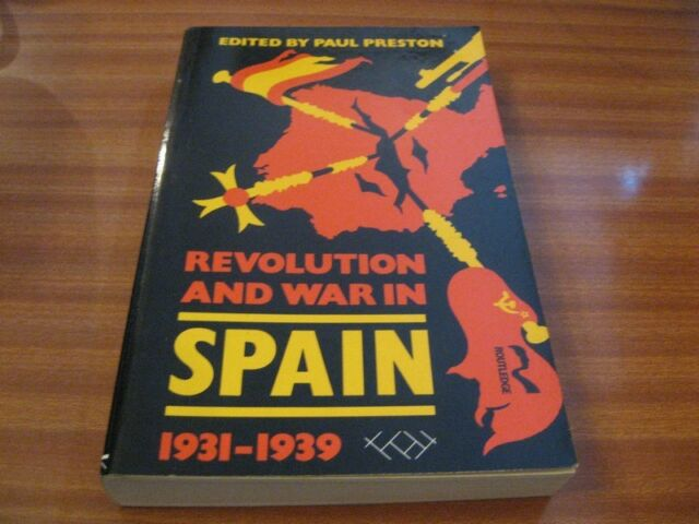 REVOLUTION AND WAR IN SPAIN 1931 1939 EDITED BY PAUL PRESTON