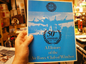 A HISTORY OF THE AIR FORCE CLUB OF WINDSOR 50th Anniversary