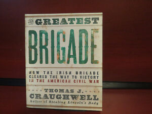 The Greatest Brigade: How the Irish Brigade Cleared the Way to V