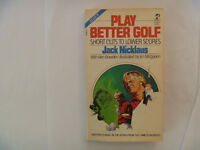 JACK NICKLAUS - Play Better Golf - Shortcuts To Lower Scores