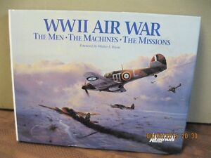 WW 11   AIR  WAR--THE MEN--THE MACHINES--THE  MISSIONS
