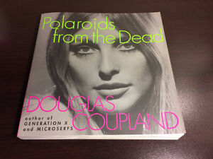 Polaroids from the Dead by Douglas Coupland (1996) - like new